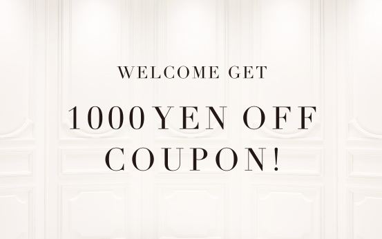 WELCOME GET 1000yen OFF COUPON!